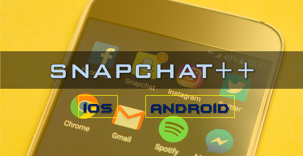 Snapchat++ APK Download For iOS & Android